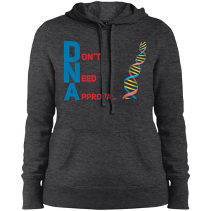 DNA - Don't Need Approval Ladies' Pullover Hooded Sweatshirt