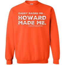 "Load image into Gallery viewer, ""DADDY RAISED ME""  Crewneck Pullover Sweatshirt  8 oz."