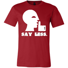 Load image into Gallery viewer, SAY LESS...  Unisex Jersey Short-Sleeve T-Shirt