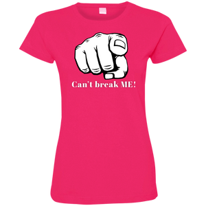 YOU CAN'T BREAK ME Ladies' Fine Jersey T-Shirt