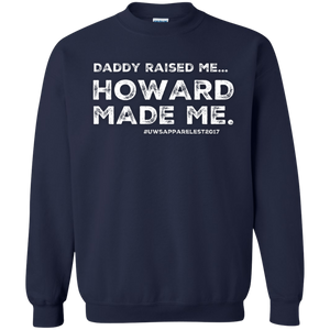 """DADDY RAISED ME""  Crewneck Pullover Sweatshirt  8 oz."