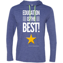 Load image into Gallery viewer, Education Is The Best  LS T-Shirt Hoodie