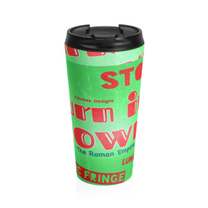 """Burn It Down"" Stainless Steel Travel Mug"