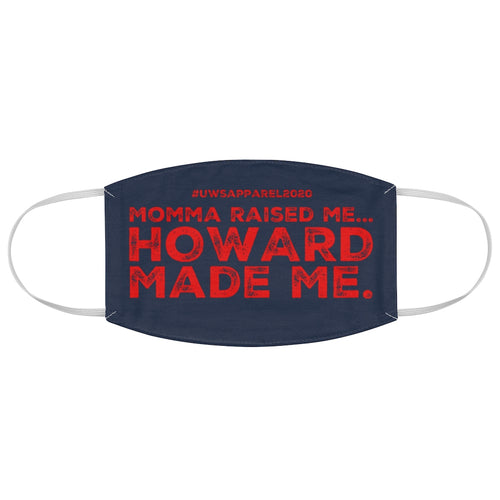 """Momma Raised Me, Howard Made Me"" Fabric Face Mask"