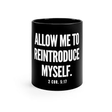 "Load image into Gallery viewer, ""Allow Me To Reintroduce Myself"" Black mug 11oz"