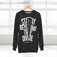 "Load image into Gallery viewer, ""Stay Beyond The Divide"" Unisex Sweatshirt"