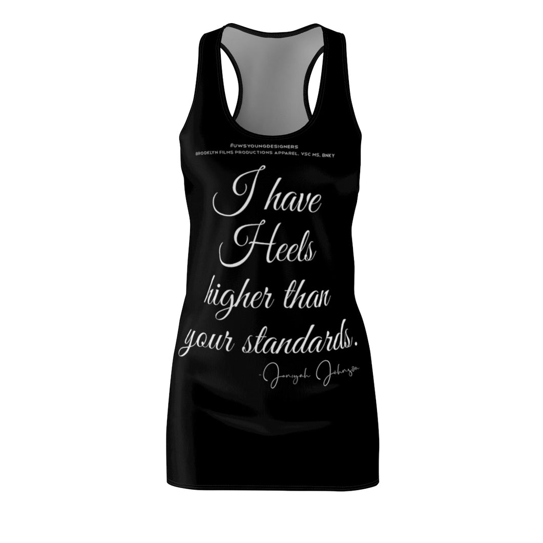 """I Have Higher Heels Than Your Standards"" Women's Cut & Sew Racerback Dress"