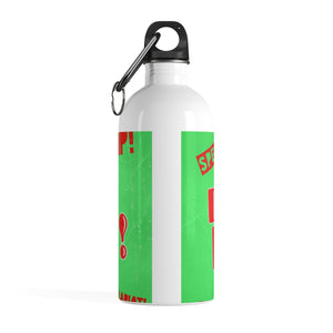 """Burn It Down"" Stainless Steel Water Bottle"