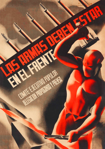 The arms must be at the front – Spanish Civil War poster