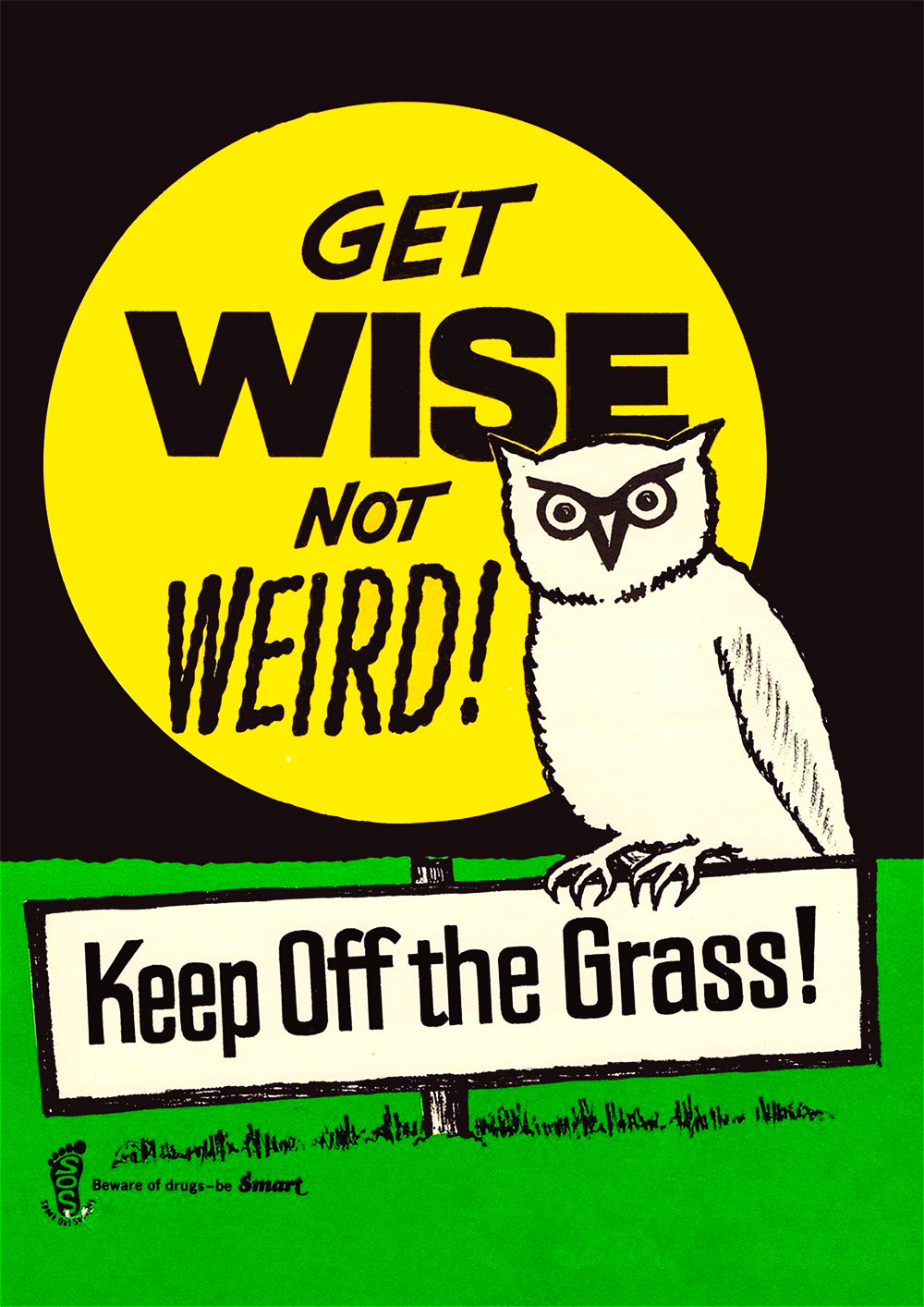 Get wise, not weird! – American anti-drugs poster