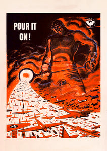 Pour it on! – US World War Two poster