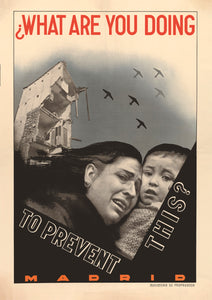 What are you doing to prevent this? – Spanish Civil War poster