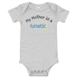 """My Mother is a Lunatic"" Baby One Piece"