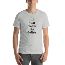 "Load image into Gallery viewer, ""Just Fetch the Coffee"" Rust Creek T-Shirt"