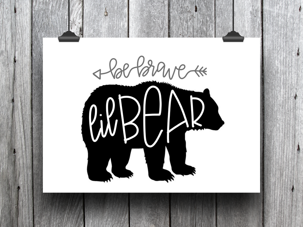 "Be Brave Little Bear (Black) -  8.5x11"" Print"