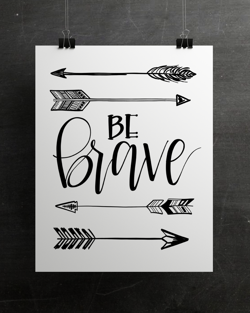 "Be Brave - Arrows -  8.5x11"" Print"