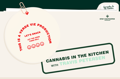 Cannabis In The Kitchen: Travis Petersen