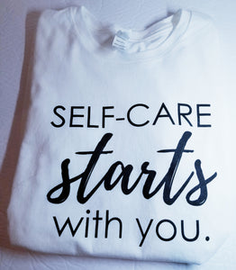 Self-care starts with you T-shirt
