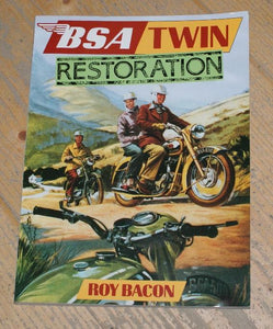 BSA Twin Restoration Guide by Roy Bacon