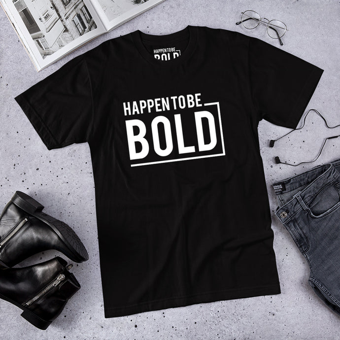 Happen To Be Bold - Unisex T-Shirt