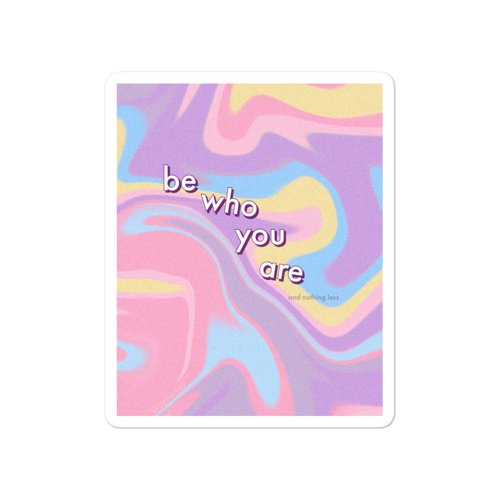 Be Who You Are Vinyl Sticker