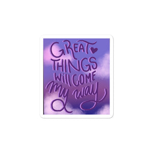 Great Things Will Come My Way Vinyl Sticker