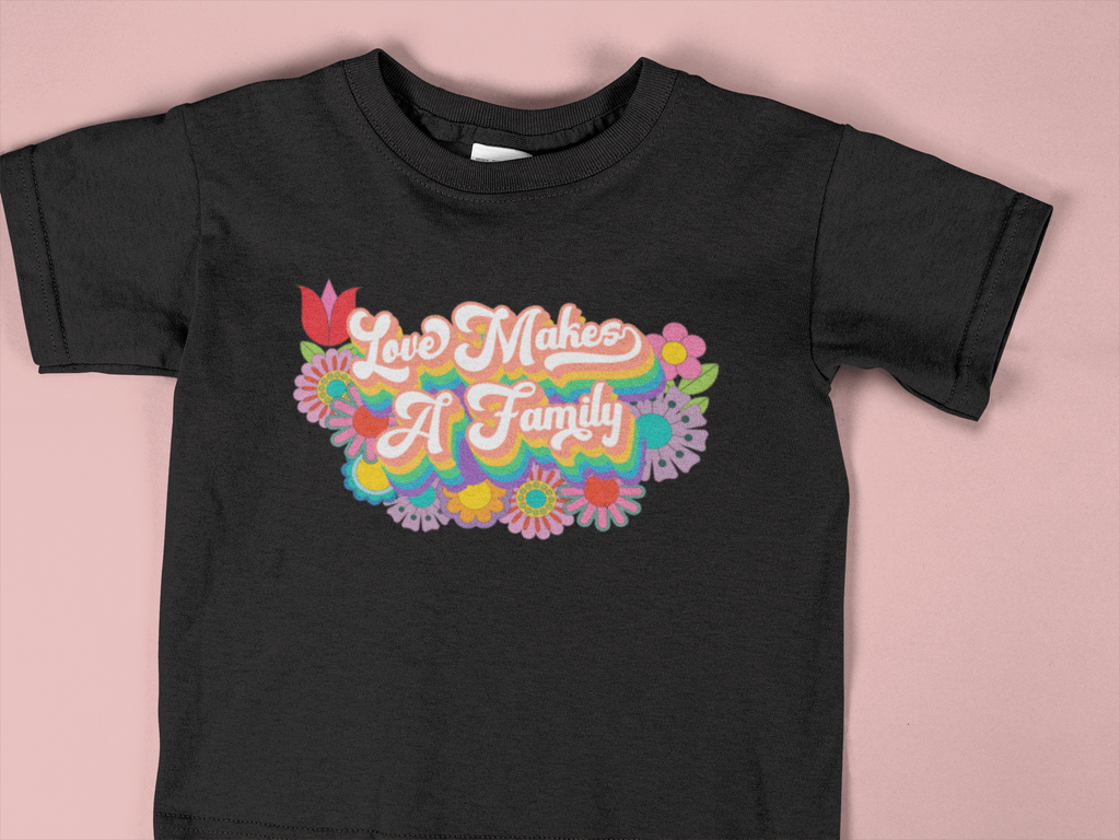 Love Makes A Family Toddler T-Shirt