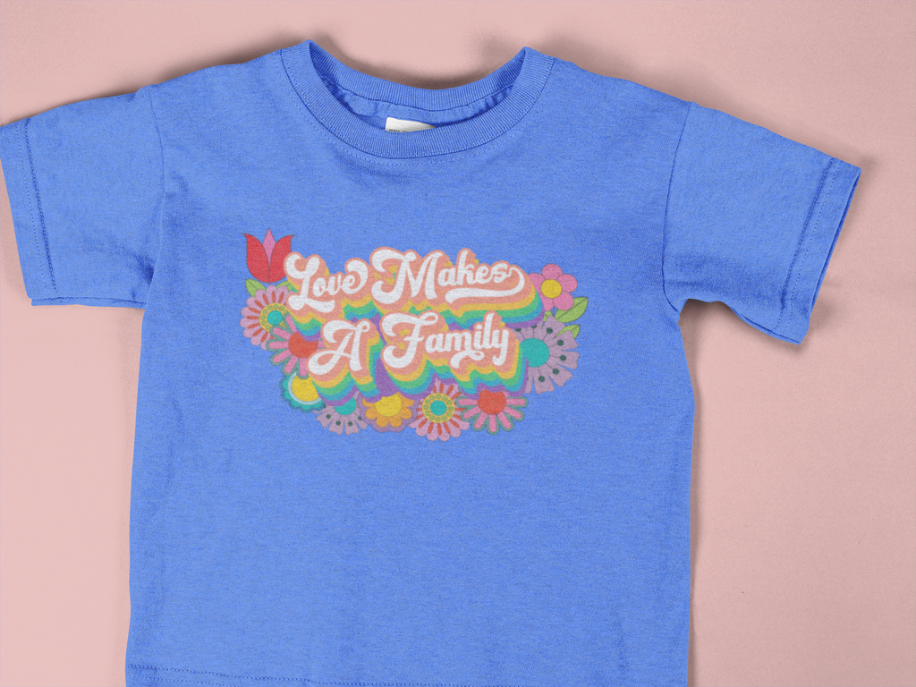 Love Makes A Family Baby T-Shirt 6-24M