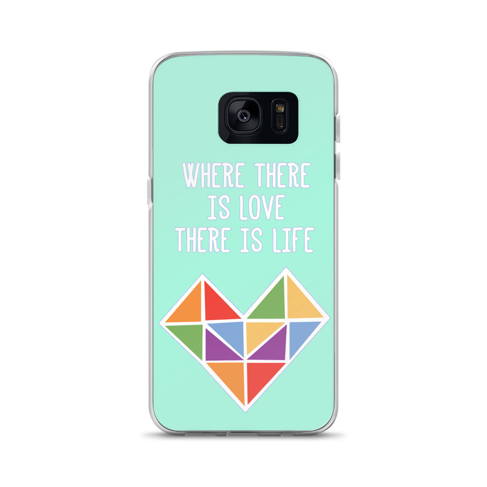 """Where There Is Love There Is Life"" Samsung Case - Royal Rainbow"