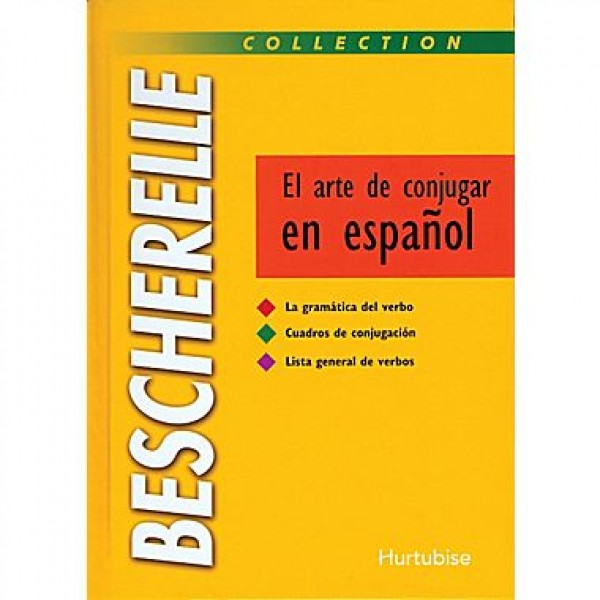 The Art Of Conjugation In Spanish (Bescherelle)
