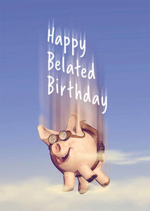 Funny Pig Belated Birthday Card