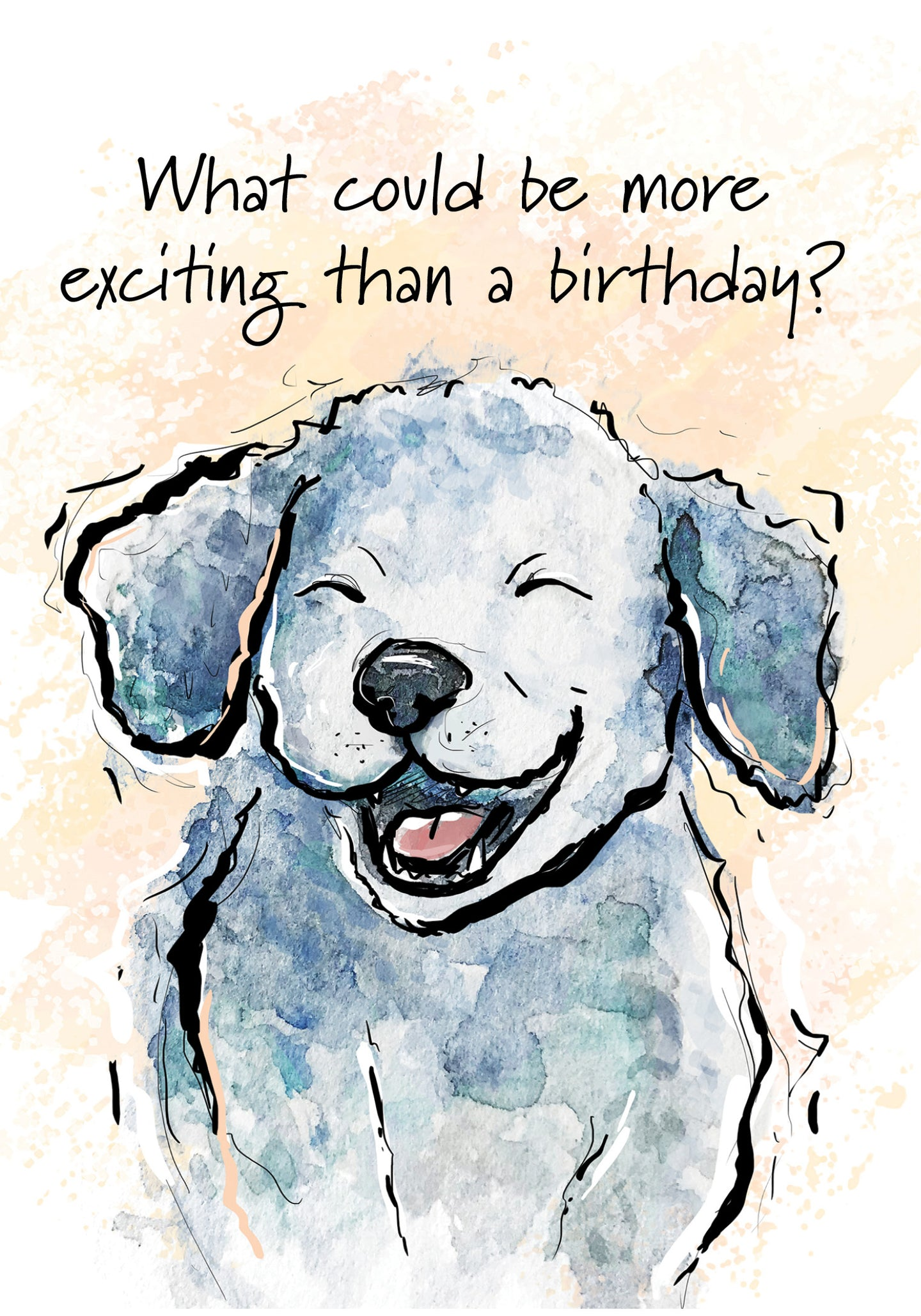 What Could Be More Exciting? Dog Birthday Card
