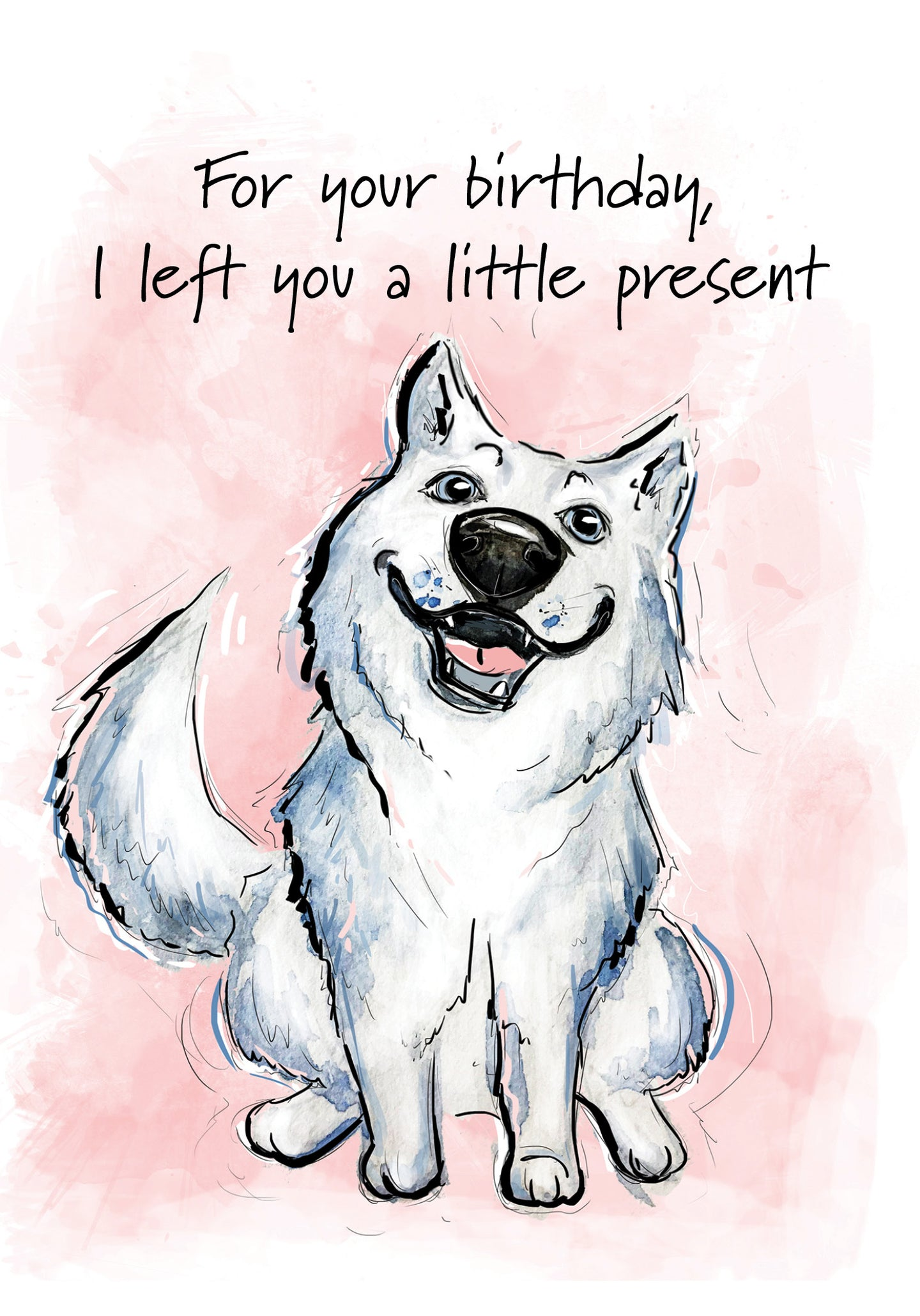 Left you a Present! Dog Birthday Card