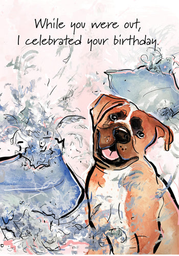 While You Were Out... Dog Birthday Card