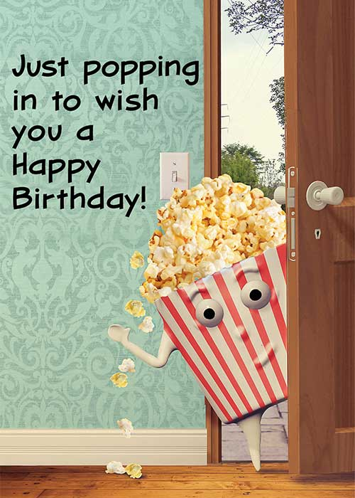 Just Popping in to Wish You a Happy Birthday! Movie Popcorn Birthday Card