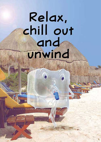 Relax, Chill Out and Unwind! Birthday Card