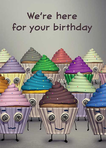 We're Here for your Birthday Cupcake Birthday Card