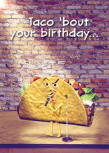 Taco 'bout your Birthday Taco Birthday Card