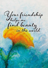 Your Friendship Helps Me Find Beauty Nature Friendship Card