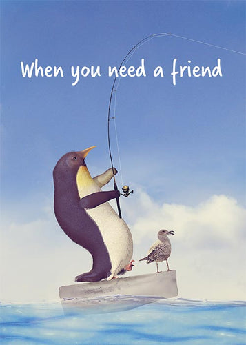 When You Need a Friend Funny Penguin Friendship Card