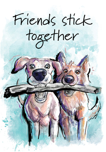 Friends Stick Together Dog Friendship Card