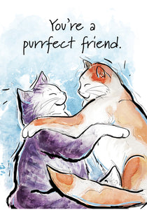 You're A Purrfect Friend