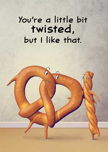 You're a Little Bit Twisted, but I Like That Pretzel Friendship Card