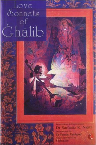 Love Sonnets Of Ghalib  by Dr Sarfaraz K. Niazi