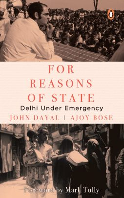 For Reasons of State: Delhi Under Emergency
