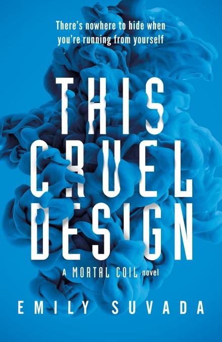 This Cruel Design (This Mortal Coil, Book 2) by Emily Suvada