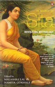 In Search Of Sita: Revisiting Mythology by Malashri Lal & Namita Gokhale