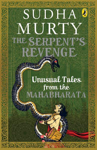 The Serpent's Revenge by Sudha Murty
