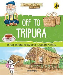 Off to Tripura (Discover India) by Sonia Mehta
