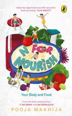 N for Nourish: Make Food Your BFF by Pooja Makhija